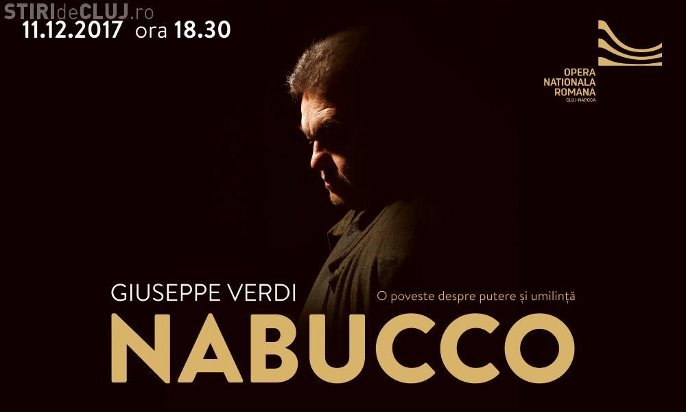 """""""NABUCCO"""", de Giuseppe Verdi, la Opera din Cluj. Spectacol cu distribuție internațională"""