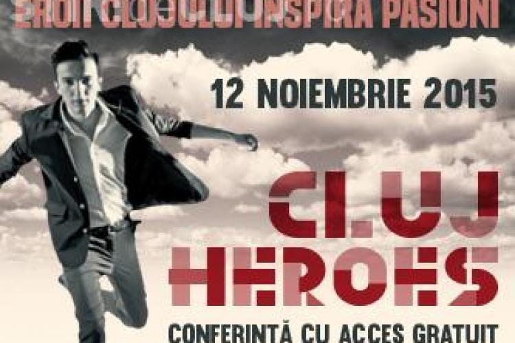 Clujenii de succes vor povesti cum au reușit în domeniul lor, la Cluj Heroes, în 12 noiembrie