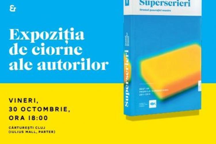 """Cartea """"Superscrieri: Drumul generației noastre"""" se lansează la Cluj. Conține scrieri ale unor cunoscuți autori români"""