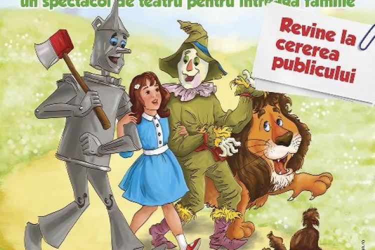 """Piesa de teatru pentru copii """"Vrăjitorul din Oz"""" revine la Cluj, la cererea publicului. Vezi când va avea loc"""