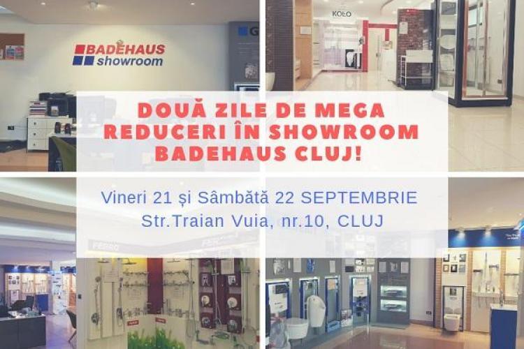 2 zile de MEGA PROMOȚII în Showroom BADEHAUS - Cluj! (P)