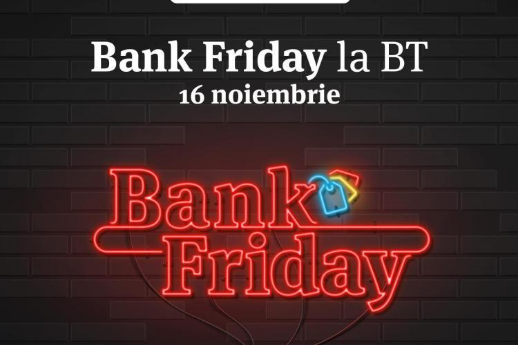 BANK Friday de la Banca Transilvania aduce peste 7.000 de reduceri, gratuități şi beneficii
