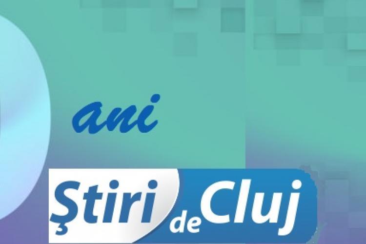 Știri de Cluj a împlinit 10 ani! Vă mulțumim că sunteți alături de noi