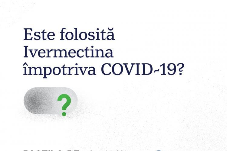 Se poate lua Ivermectină contra COVID-19? Ce răspunde Ministerul Sănătății