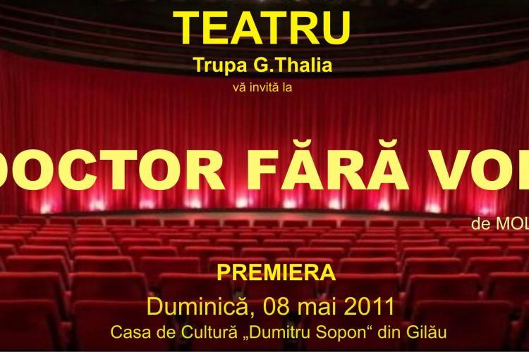 """Teatru la Gilau! Trupa G. Thalia deschide stagiunea cu spectacolul """"Doctor fara voie"""" de Molier"""