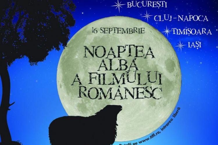 Noaptea Alba a Filmului Romanesc, in 16 septembrie, la Cluj-Napoca