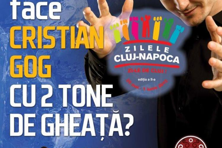 ZILELE CLUJULUI: Cristian Gog face o magie de la ora 18.00, folosind 2 tone de gheata! VEZI amanunte
