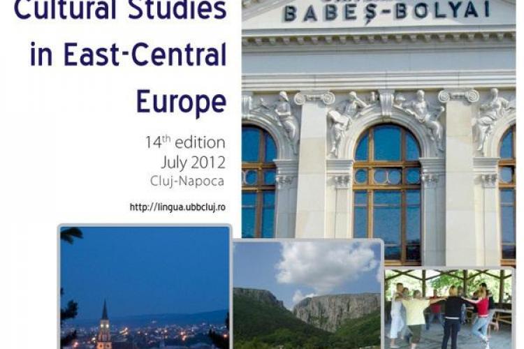 """Şcoala Internaţională de Vară """"Romanian and Cultural Studies in East - Central Europe"""" la Cluj-Napoca"""