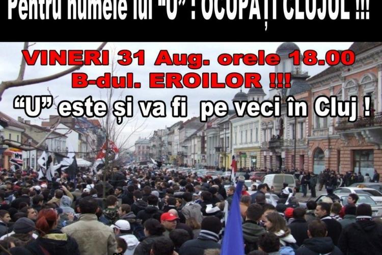 """Fanii """"U"""" Cluj se adună azi pe B.dul Eroilor: """"Pentru numele lui """"U"""": Ocupaţi Clujul"""""""