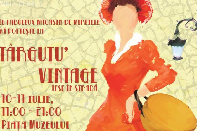 "Targul Vintage se ""cazeaza"" in Piata Muzeului, in 10 - 11 iulie"
