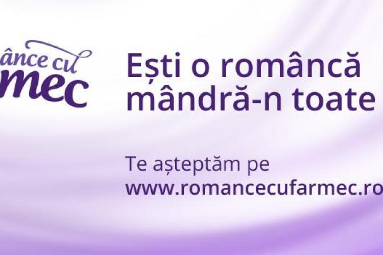 """În luna femeii Farmec lansează campania """"Românce cu Farmec"""" (P)"""