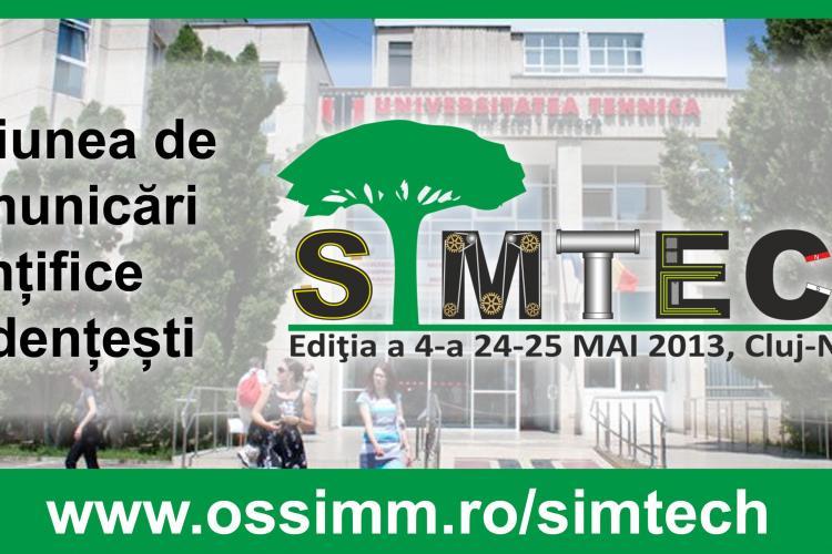 SIMTECH 2013 - Sesiunea de Comunicări Științifice organizată de UTCN
