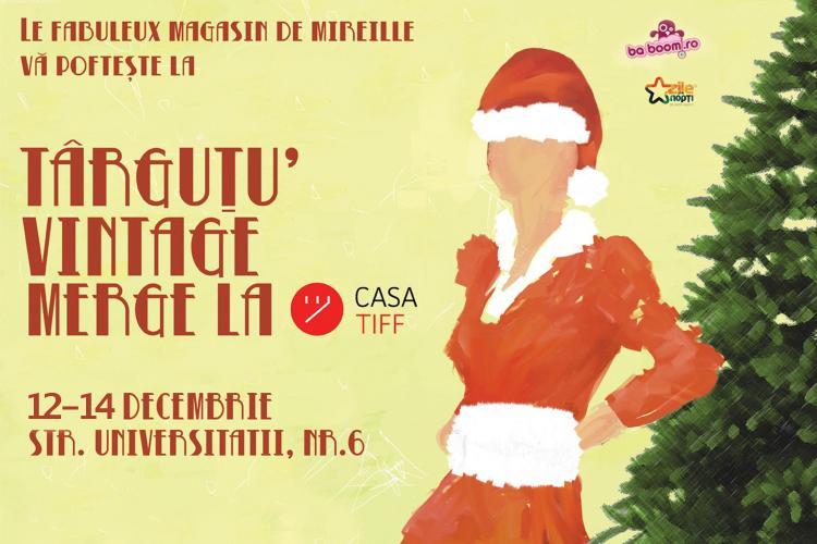 Târguțu Vintage are loc la Casa TIFF, în decembrie